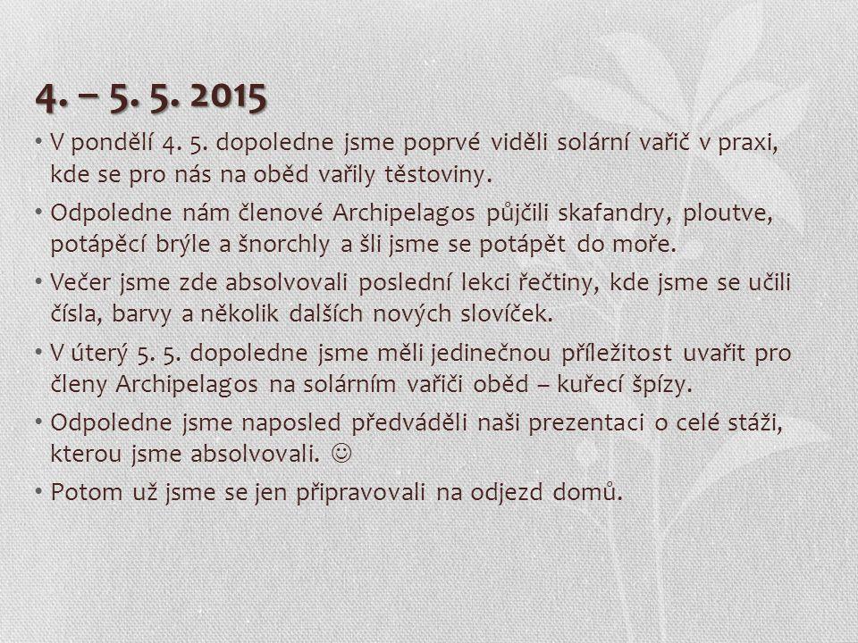 4. – 5. 5. 2015 V pondělí 4. 5.
