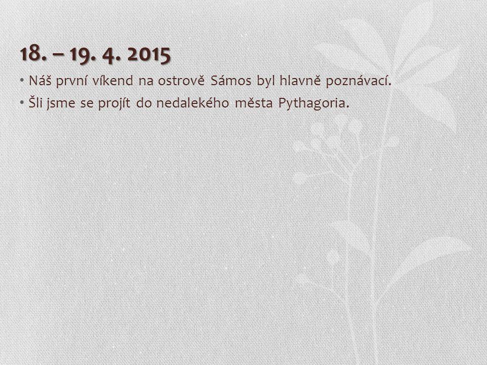 18. – 19. 4. 2015 Náš první víkend na ostrově Sámos byl hlavně poznávací.