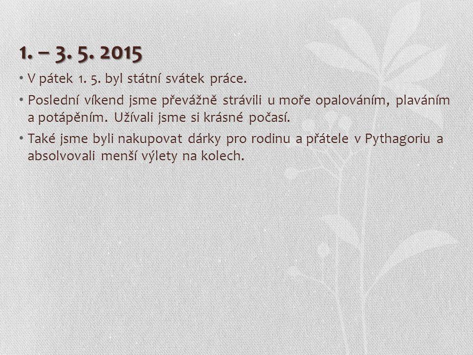 1. – 3. 5. 2015 V pátek 1. 5. byl státní svátek práce.