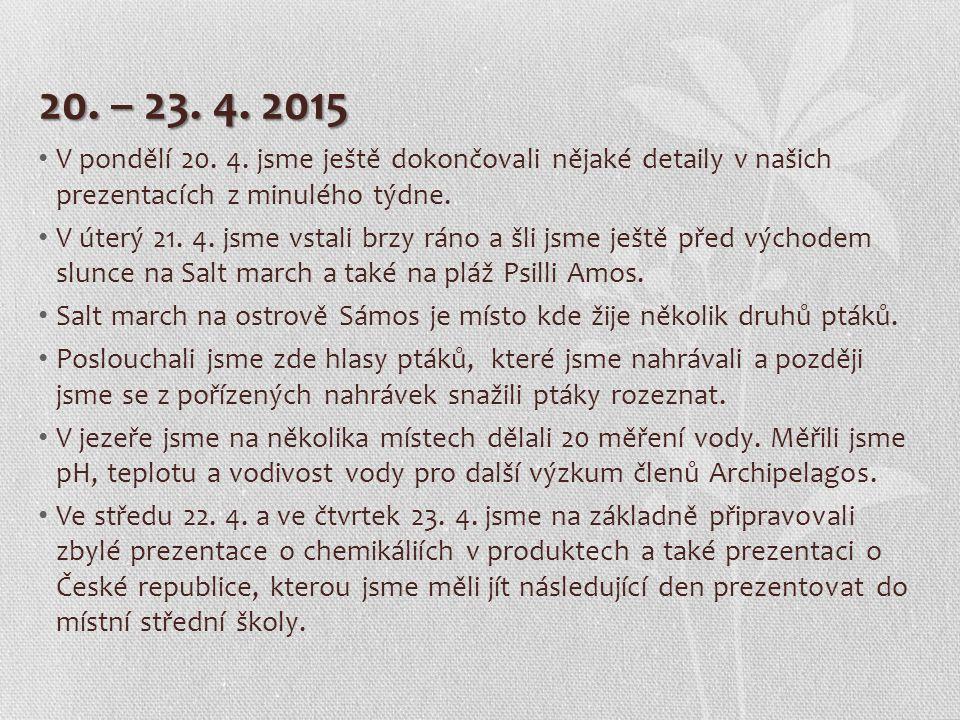 20. – 23. 4. 2015 V pondělí 20. 4.