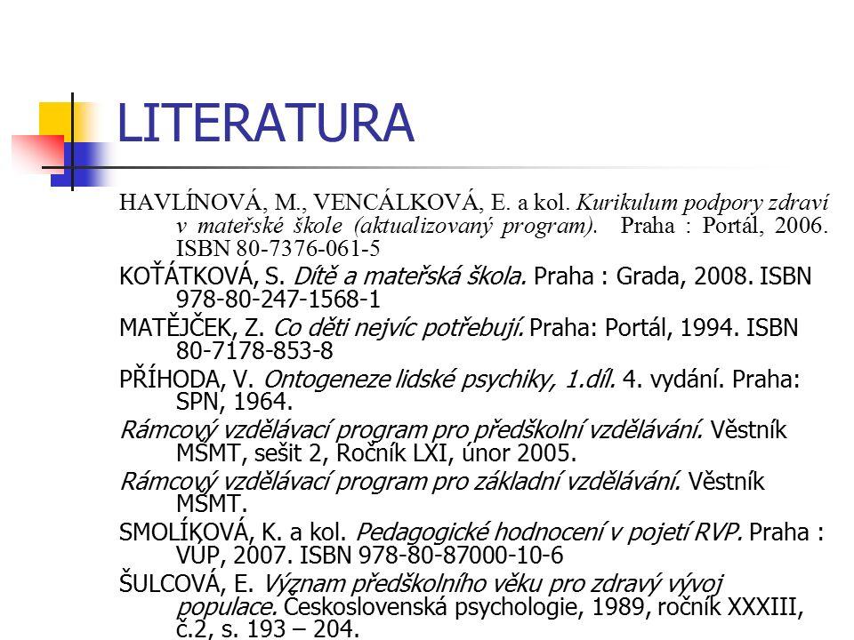 LITERATURA HAVLÍNOVÁ, M., VENCÁLKOVÁ, E. a kol.
