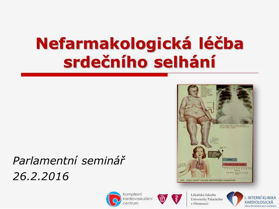 Nefarmakologická léčba srdečního selhání Parlamentní seminář 26.2.2016