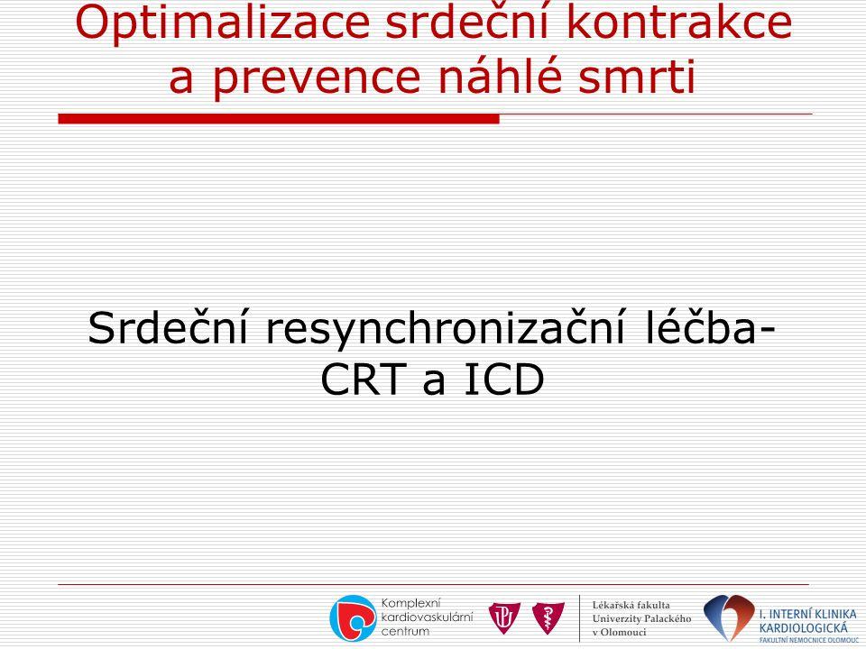 Optimalizace srdeční kontrakce a prevence náhlé smrti Srdeční resynchronizační léčba- CRT a ICD