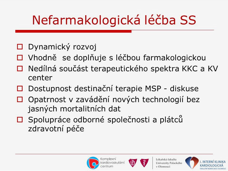Nefarmakologická léčba SS  Dynamický rozvoj  Vhodně se doplňuje s léčbou farmakologickou  Nedílná součást terapeutického spektra KKC a KV center 