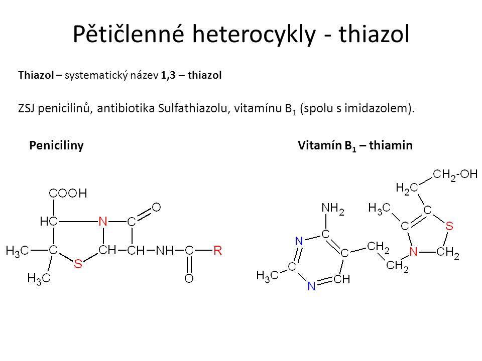 Pětičlenné heterocykly - thiazol Thiazol – systematický název 1,3 – thiazol ZSJ penicilinů, antibiotika Sulfathiazolu, vitamínu B 1 (spolu s imidazole