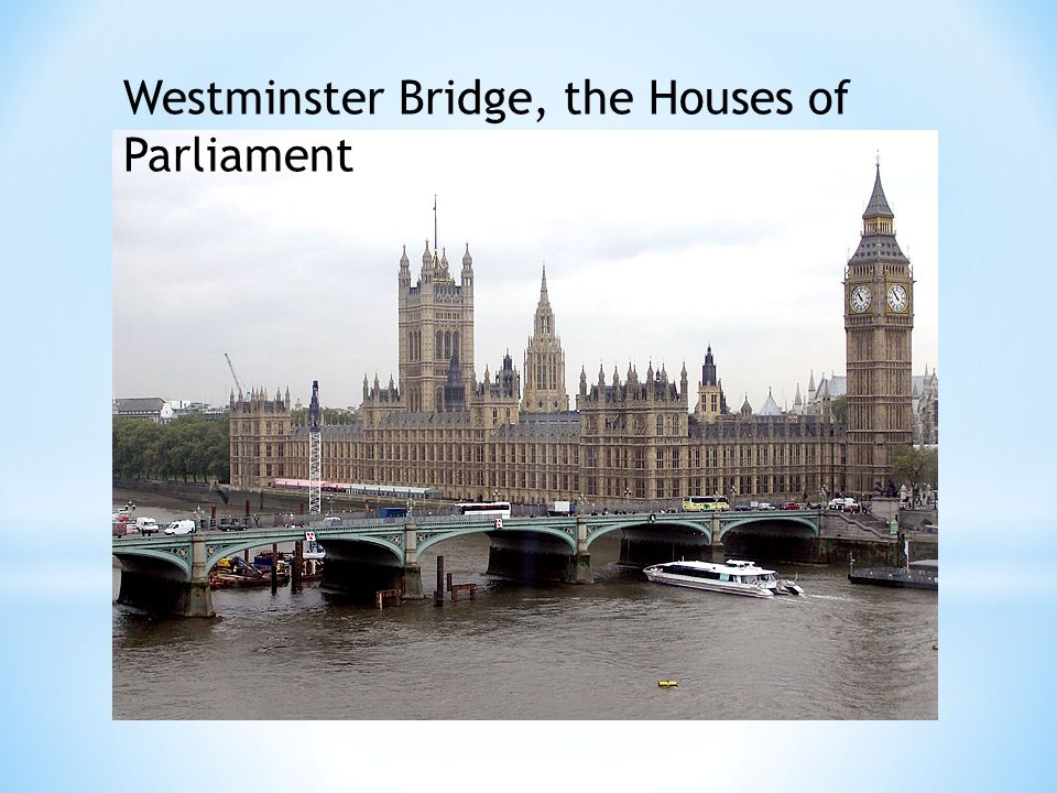 Westminster Bridge, the Houses of Parliament