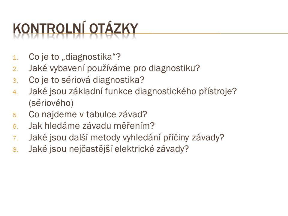 """1. Co je to """"diagnostika . 2. Jaké vybavení používáme pro diagnostiku."""
