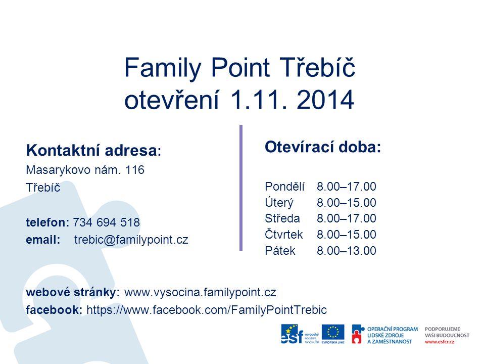 Family Point Třebíč otevření 1.11. 2014 Kontaktní adresa : Masarykovo nám.