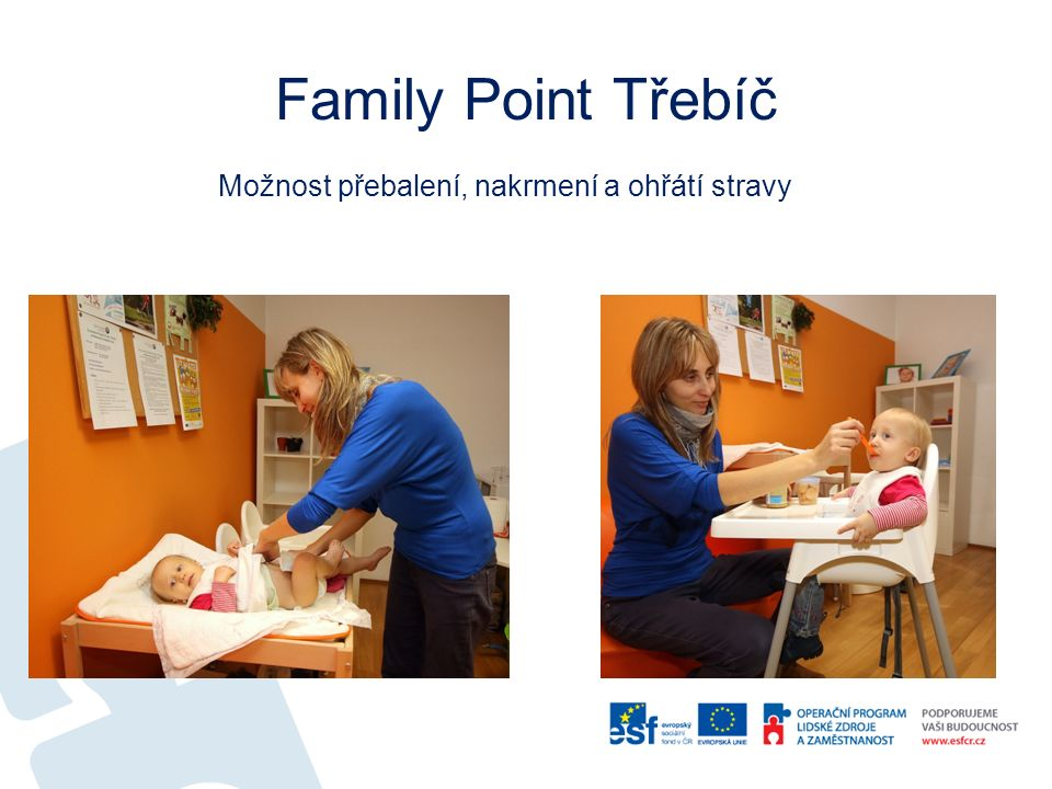 Family Point Třebíč Možnost přebalení, nakrmení a ohřátí stravy