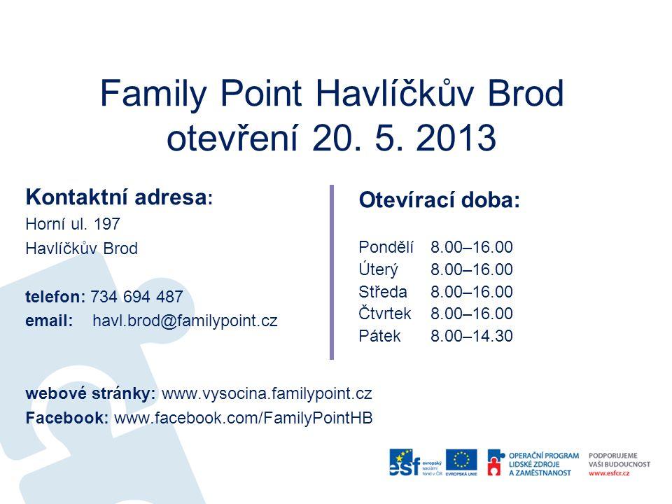 Family Point Havlíčkův Brod otevření 20. 5. 2013 Kontaktní adresa : Horní ul.