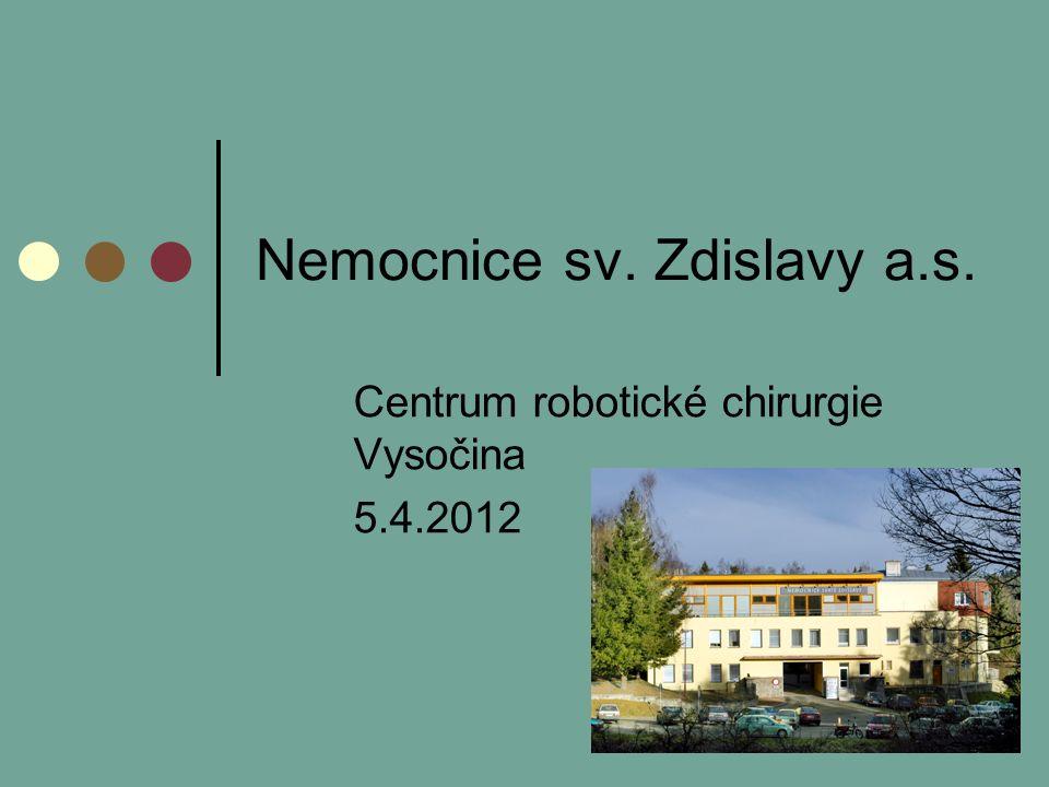 Nemocnice sv. Zdislavy a.s. Centrum robotické chirurgie Vysočina 5.4.2012
