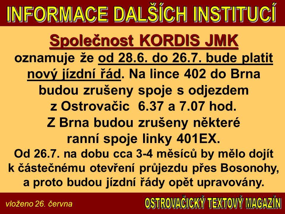 vloženo 26. června Společnost KORDIS JMK Společnost KORDIS JMK oznamuje že od 28.6. do 26.7. bude platit nový jízdní řád. Na lince 402 do Brna budou z