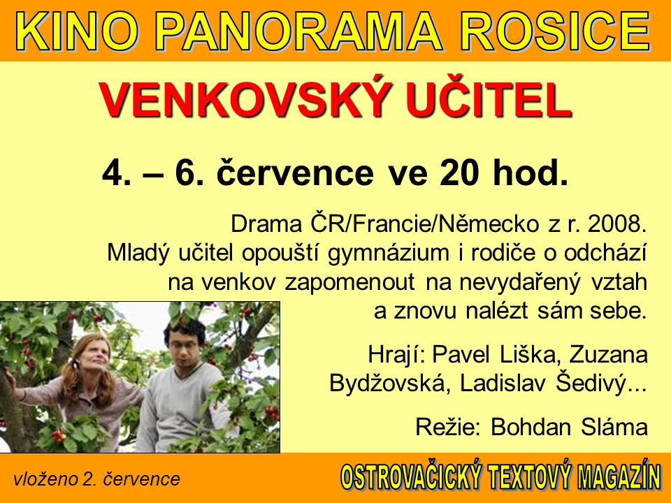 vloženo 2. července VENKOVSKÝ UČITEL 4. – 6. července ve 20 hod.