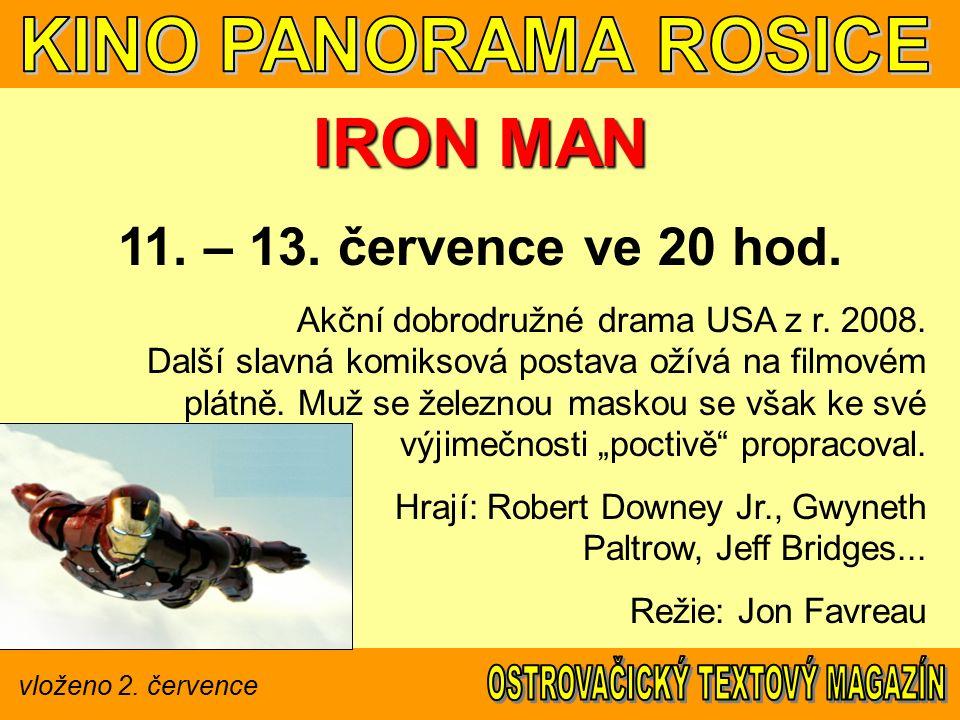 vloženo 2. července IRON MAN 11. – 13. července ve 20 hod.