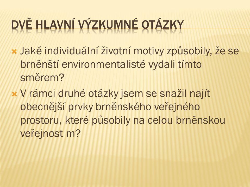  Jaké individuální životní motivy způsobily, že se brněnští environmentalisté vydali tímto směrem.