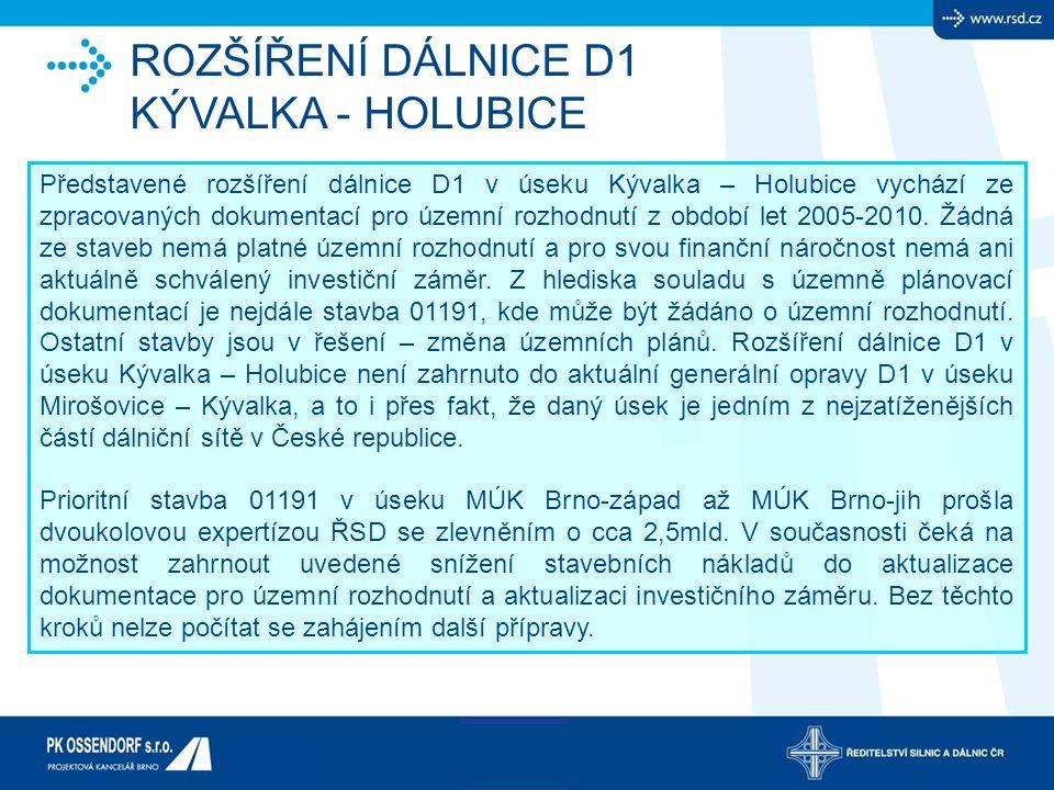 ROZŠÍŘENÍ DÁLNICE D1 KÝVALKA - HOLUBICE Představené rozšíření dálnice D1 v úseku Kývalka – Holubice vychází ze zpracovaných dokumentací pro územní roz