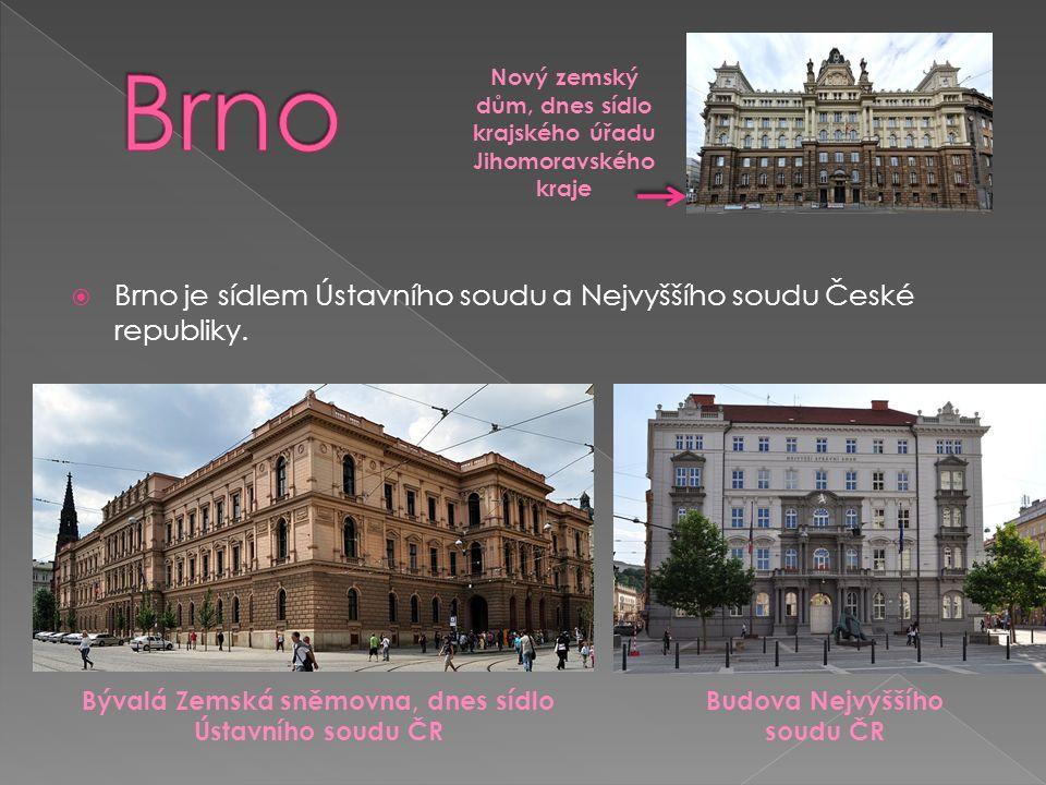  Brno je sídlem Ústavního soudu a Nejvyššího soudu České republiky.