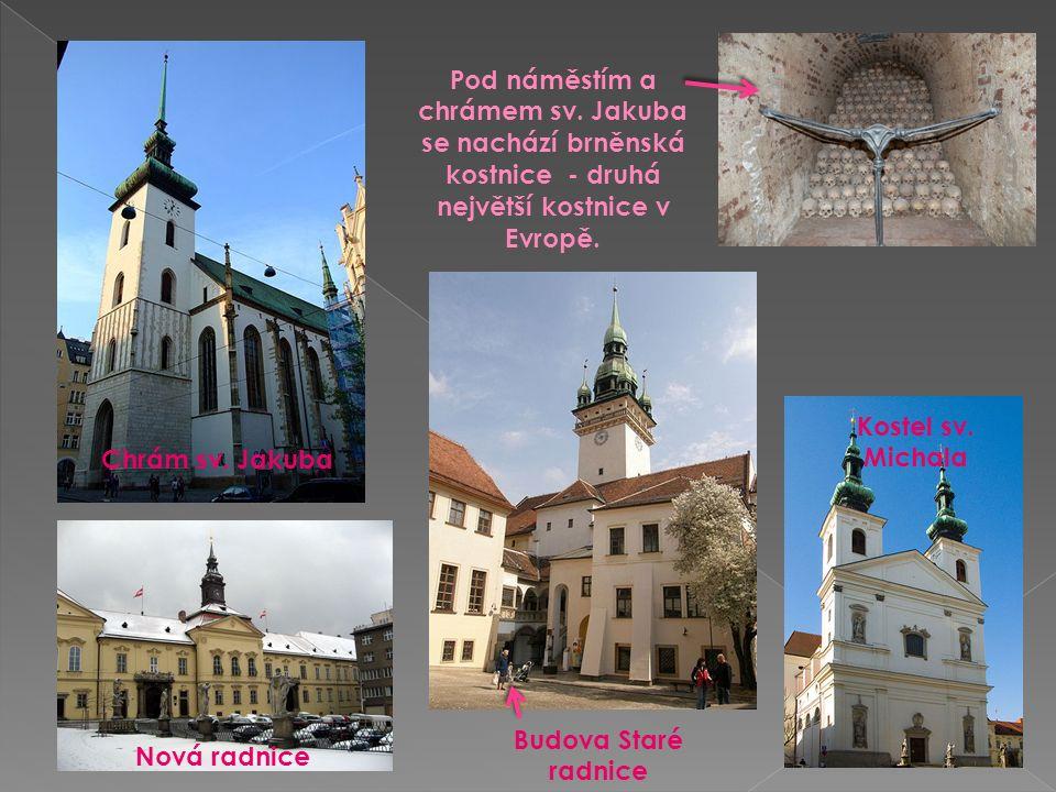 Chrám sv. Jakuba Kostel sv. Michala Nová radnice Budova Staré radnice Pod náměstím a chrámem sv.