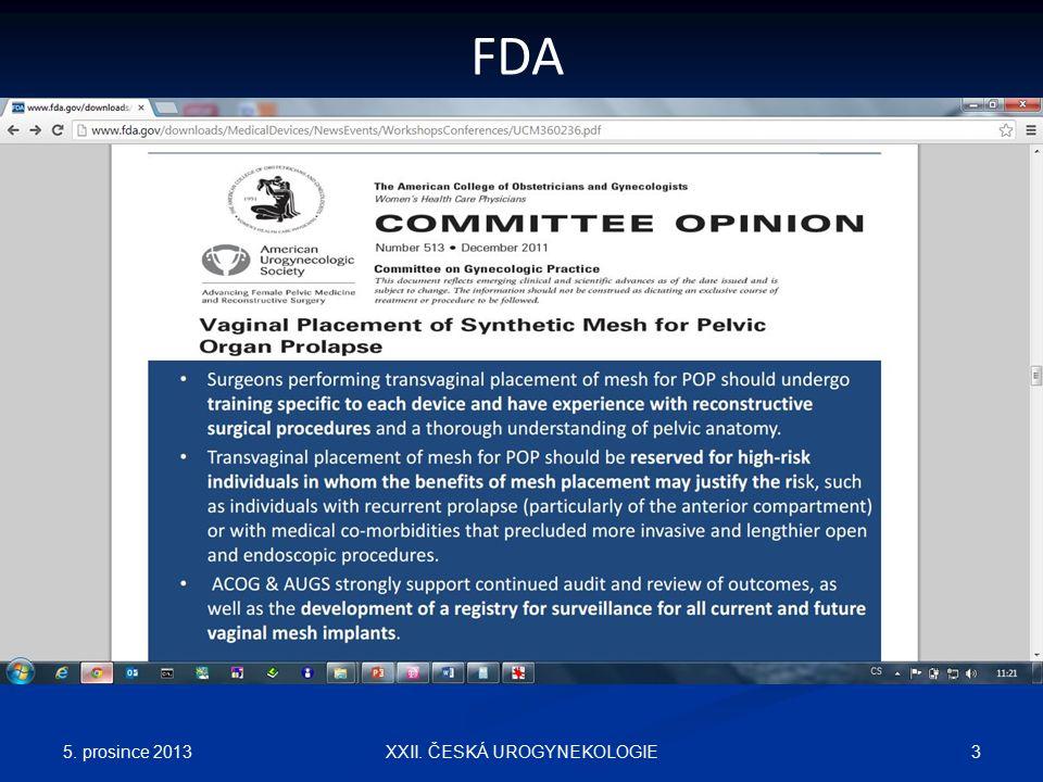 5. prosince 2013 3XXII. ČESKÁ UROGYNEKOLOGIE FDA
