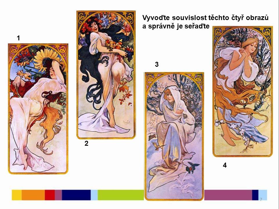 7 Vyvoďte souvislost těchto čtyř obrazů a správně je seřaďte 1 2 3 4