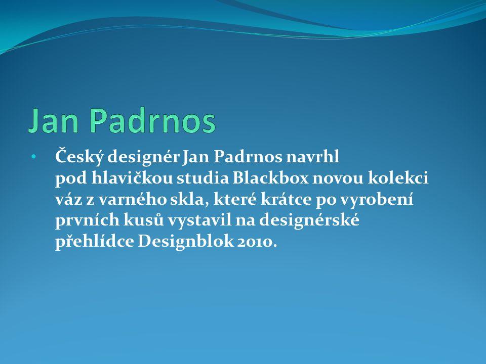 Český designér Jan Padrnos navrhl pod hlavičkou studia Blackbox novou kolekci váz z varného skla, které krátce po vyrobení prvních kusů vystavil na designérské přehlídce Designblok 2010.