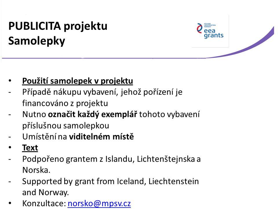 PUBLICITA projektu Samolepky Použití samolepek v projektu -Případě nákupu vybavení, jehož pořízení je financováno z projektu -Nutno označit každý exemplář tohoto vybavení příslušnou samolepkou -Umístění na viditelném místě Text -Podpořeno grantem z Islandu, Lichtenštejnska a Norska.