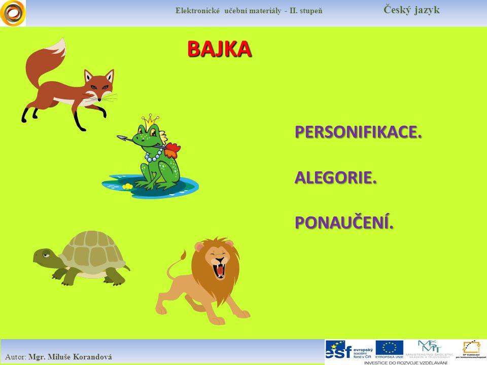 BAJKA Elektronické učební materiály - II.stupeň Český jazyk Autor: Mgr.