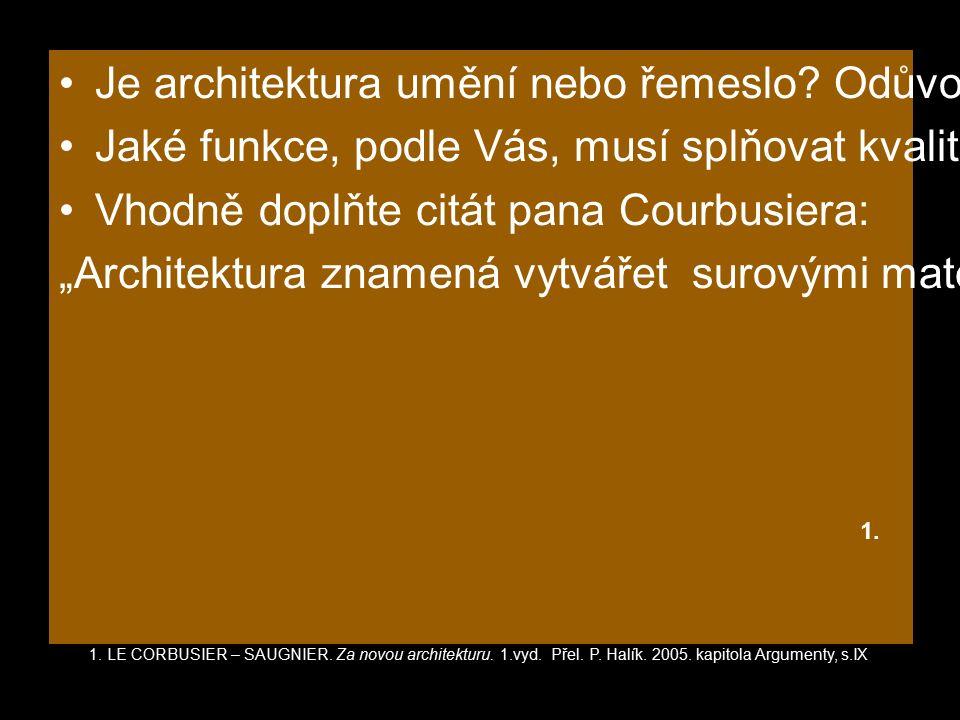 Je architektura umění nebo řemeslo. Odůvodněte 20 slovy proč.