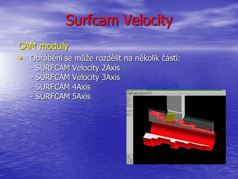 Surfcam Velocity TrueMill®: vytváří jedinečnou dráhu nástroje vytváří jedinečnou dráhu nástroje automaticky přizpůsobuje dráhu nástroje tak, aby úhel styku nástroje s materiálem zůstával stále na stejné maximálně povolené hodnotě automaticky přizpůsobuje dráhu nástroje tak, aby úhel styku nástroje s materiálem zůstával stále na stejné maximálně povolené hodnotě rychlost posuvů je automaticky přepočítávána podle pohybů, které jsou vykonávány rychlost posuvů je automaticky přepočítávána podle pohybů, které jsou vykonávány je zaměřené zejména pro efektivní produkční/sériové obrábění a pro co nejrychlejší odebírání velkého množství materiálu z polotovaru je zaměřené zejména pro efektivní produkční/sériové obrábění a pro co nejrychlejší odebírání velkého množství materiálu z polotovaru obrábění umožní použít vyšší posuvy a vyšší otáčky při zvýšení životnosti nástroje a samotného stroje obrábění umožní použít vyšší posuvy a vyšší otáčky při zvýšení životnosti nástroje a samotného stroje