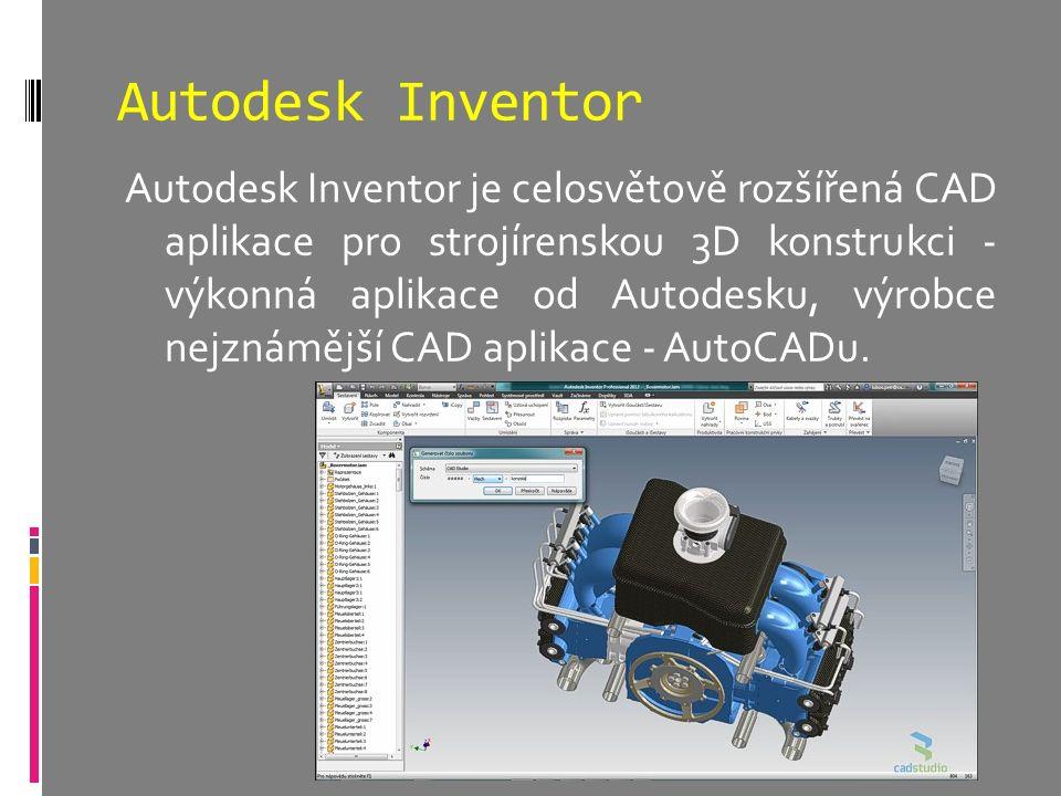 Autodesk Inventor Autodesk Inventor je celosvětově rozšířená CAD aplikace pro strojírenskou 3D konstrukci - výkonná aplikace od Autodesku, výrobce nejznámější CAD aplikace - AutoCADu.