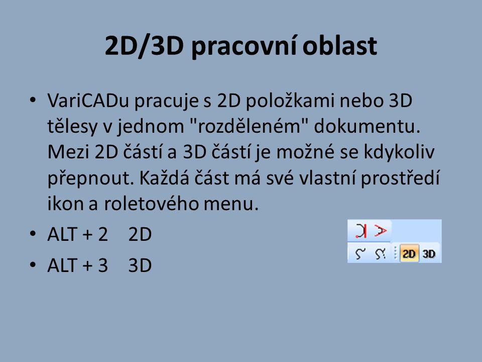 2D/3D pracovní oblast VariCADu pracuje s 2D položkami nebo 3D tělesy v jednom rozděleném dokumentu.