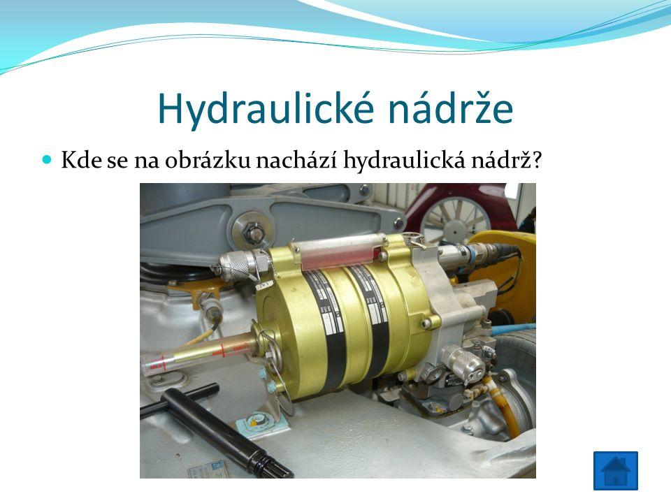 Hydraulické nádrže Kde se na obrázku nachází hydraulická nádrž