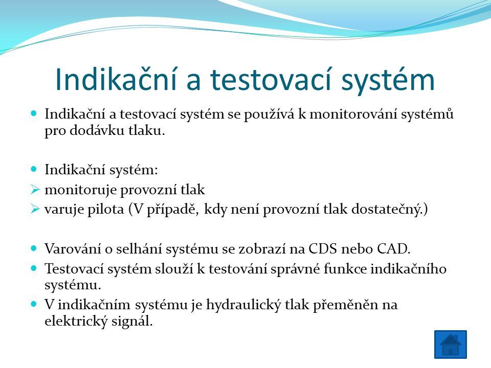 Indikační a testovací systém Indikační a testovací systém se používá k monitorování systémů pro dodávku tlaku.