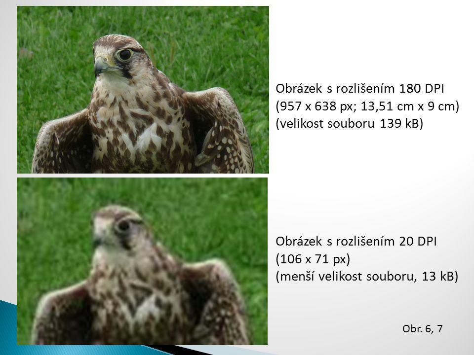 Obrázek s rozlišením 180 DPI (957 x 638 px; 13,51 cm x 9 cm) (velikost souboru 139 kB) Obrázek s rozlišením 20 DPI (106 x 71 px) (menší velikost soubo