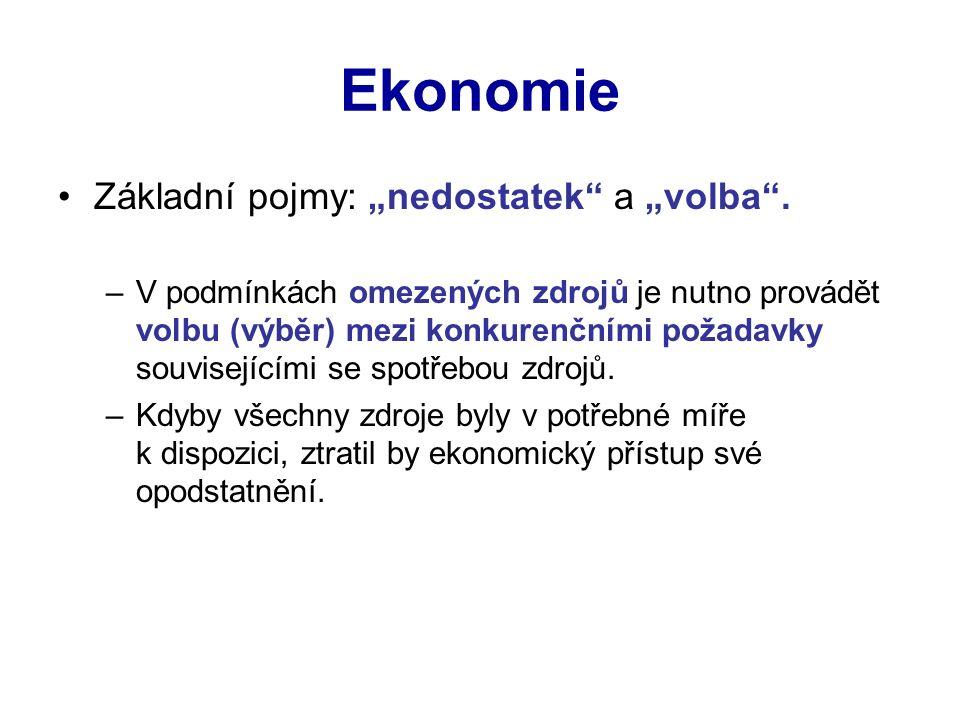 """Ekonomie Základní pojmy: """"nedostatek a """"volba ."""