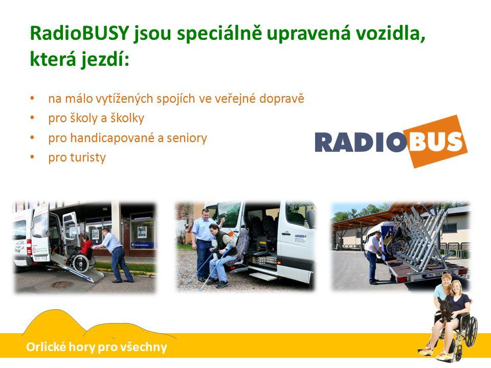RadioBUSY jsou speciálně upravená vozidla, která jezdí: na málo vytížených spojích ve veřejné dopravě pro školy a školky pro handicapované a seniory pro turisty Orlické hory pro všechny