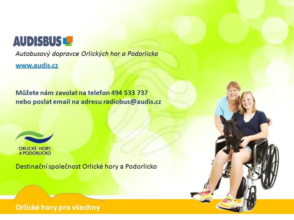 Autobusový dopravce Orlických hor a Podorlicka Destinační společnost Orlické hory a Podorlicko www.audis.cz Můžete nám zavolat na telefon 494 533 737 nebo poslat email na adresu radiobus@audis.cz