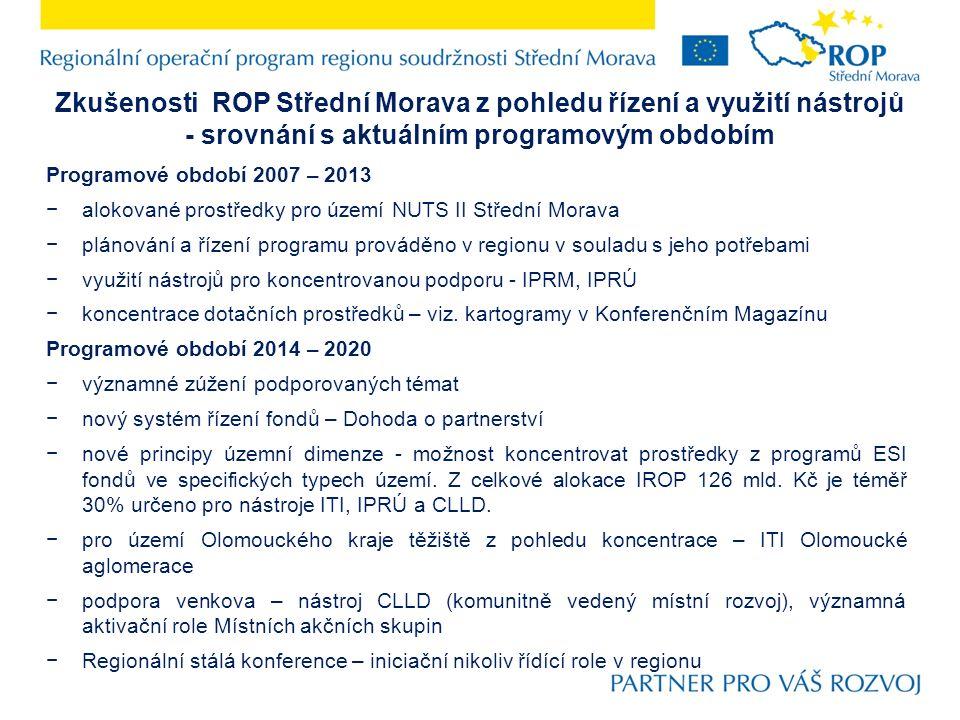Zkušenosti ROP Střední Morava z pohledu řízení a využití nástrojů - srovnání s aktuálním programovým obdobím Programové období 2007 – 2013 −alokované