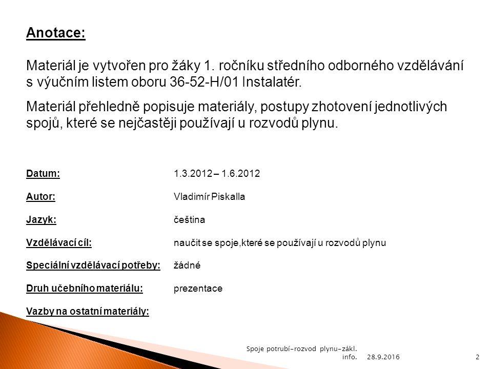28.9.2016 Spoje potrubí-rozvod plynu-zákl. info.2 Anotace: Materiál je vytvořen pro žáky 1.