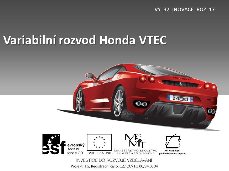 VY_32_INOVACE_ROZ_17 Variabilní rozvod Honda VTEC