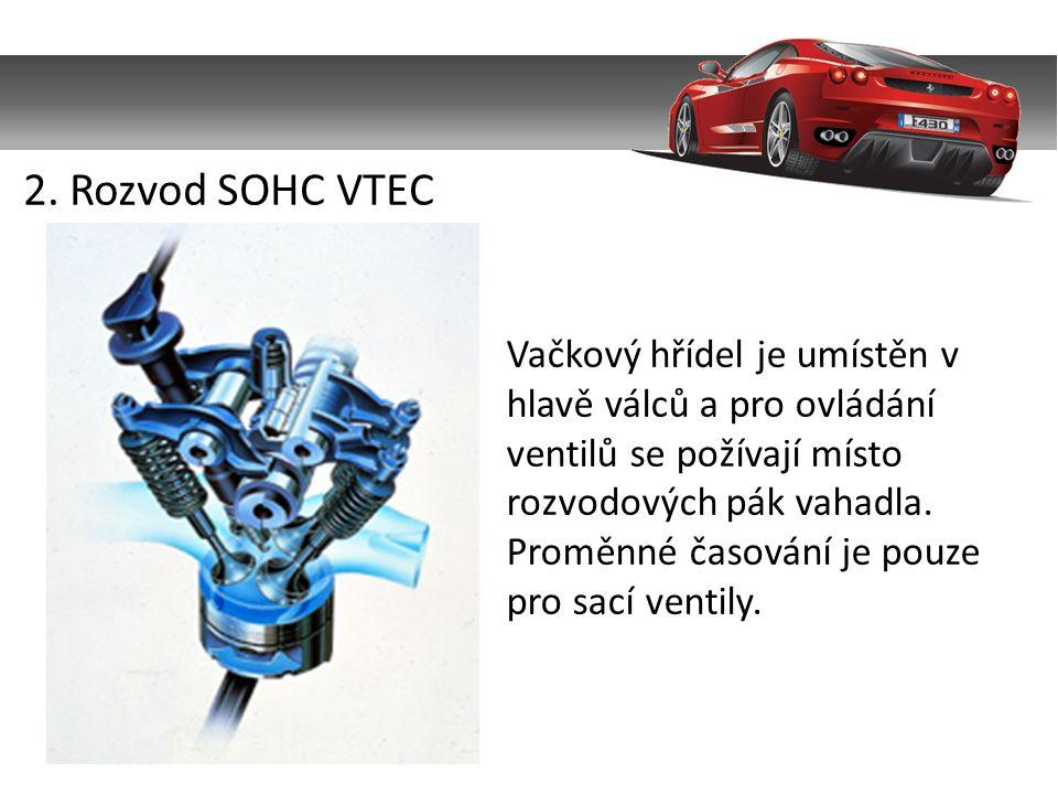 Vačkový hřídel je umístěn v hlavě válců a pro ovládání ventilů se požívají místo rozvodových pák vahadla.