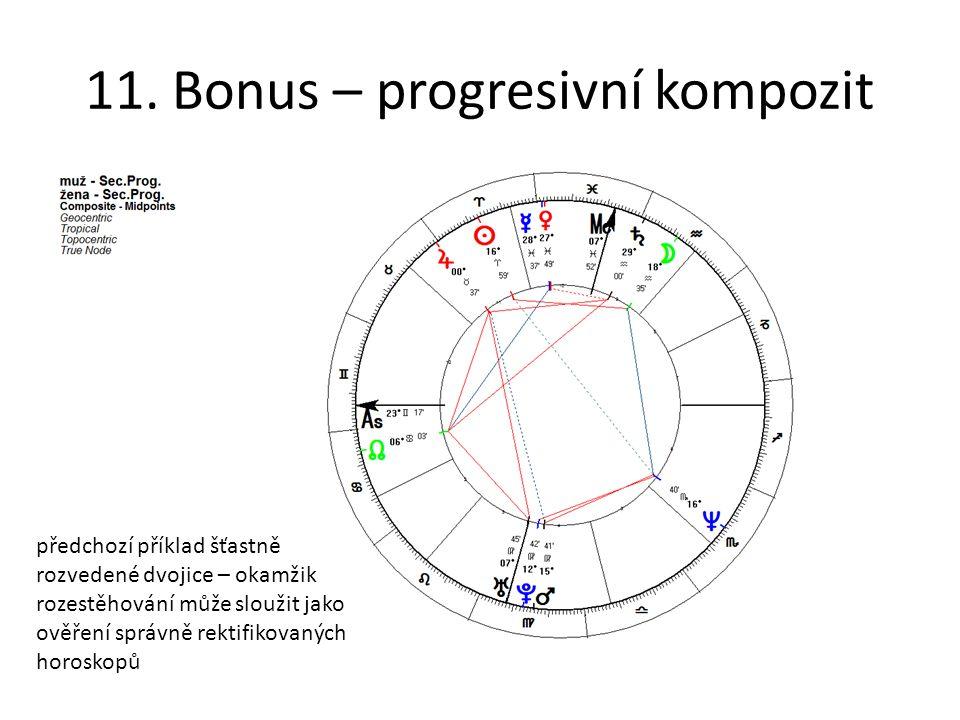 11. Bonus – progresivní kompozit předchozí příklad šťastně rozvedené dvojice – okamžik rozestěhování může sloužit jako ověření správně rektifikovaných