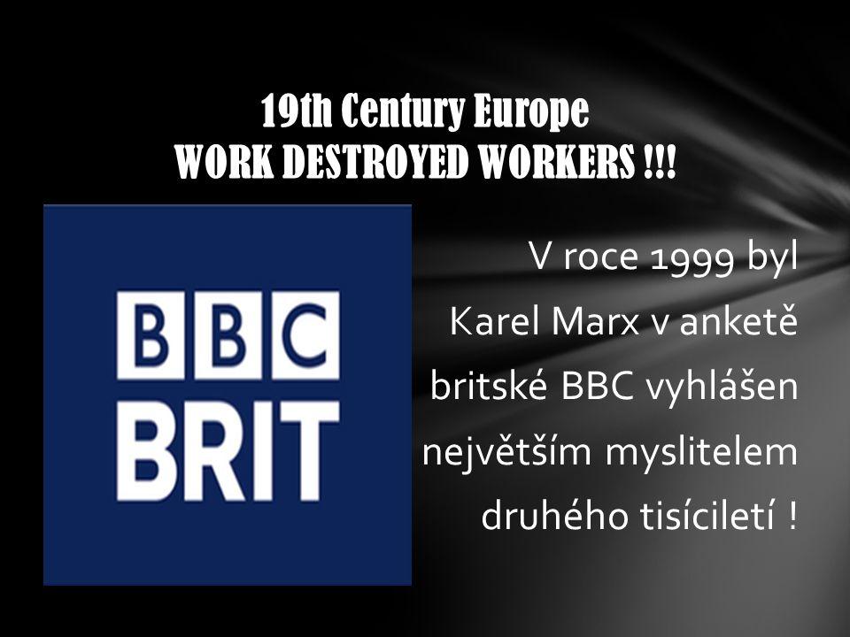 V roce 1999 byl Karel Marx v anketě britské BBC vyhlášen největším myslitelem druhého tisíciletí .