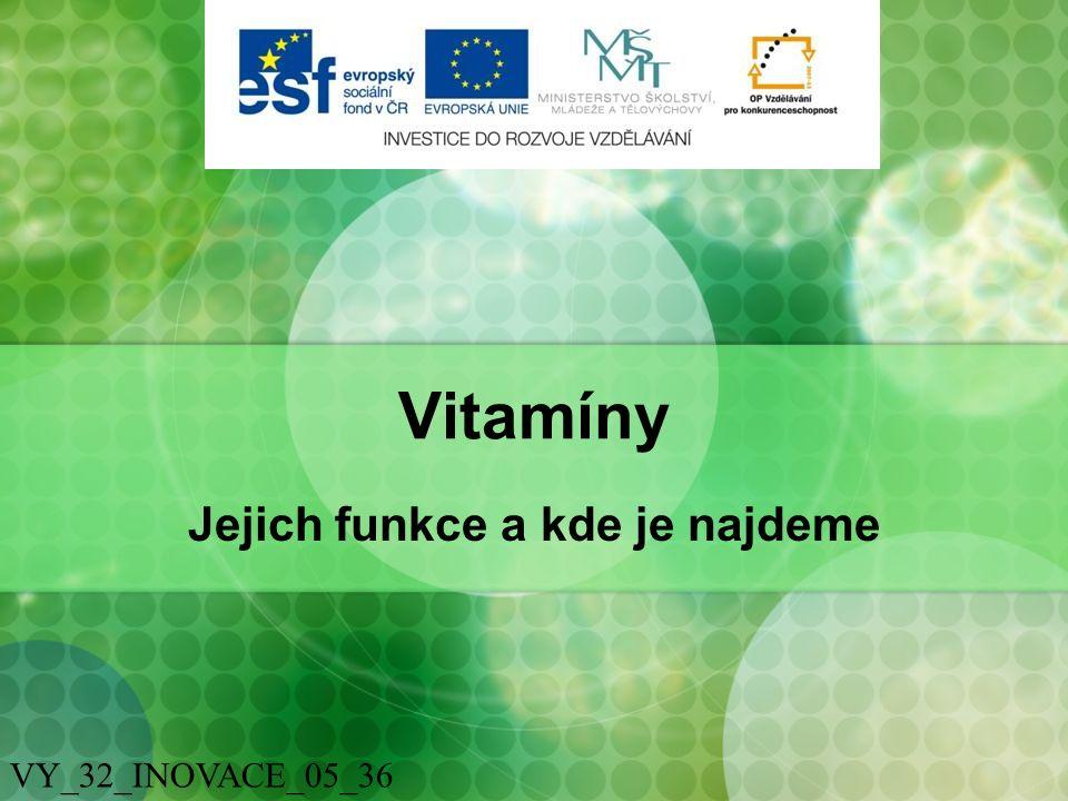 Vitamíny Jejich funkce a kde je najdeme VY_32_INOVACE_05_36