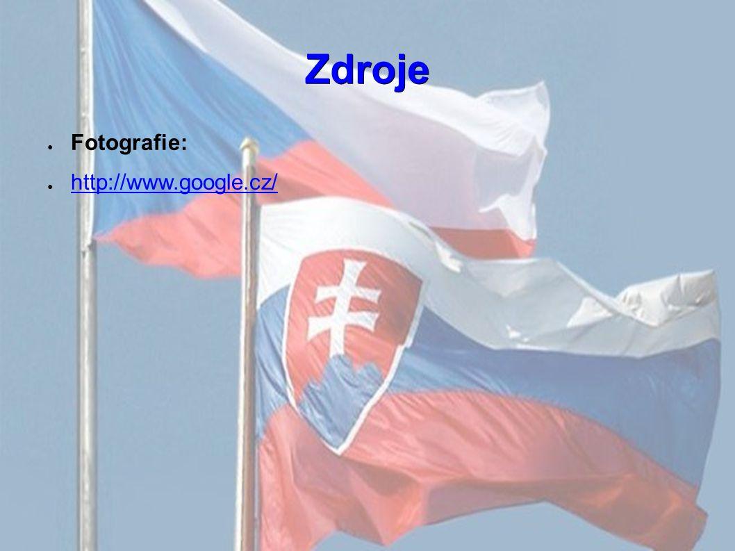 Zdroje ● Fotografie: ● http://www.google.cz/ http://www.google.cz/