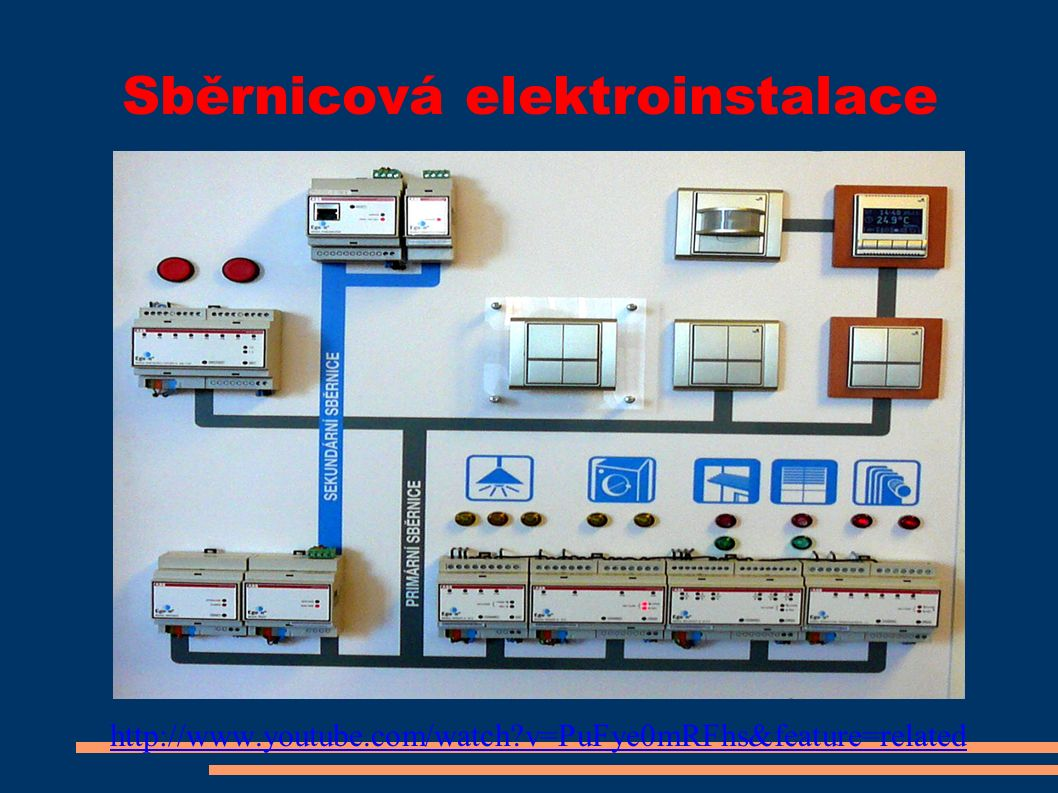 Sběrnicová elektroinstalace http://www.youtube.com/watch?v=PuFye0mRFhs&feature=related