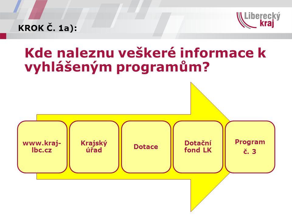 KROK Č. 1a): Kde naleznu veškeré informace k vyhlášeným programům.