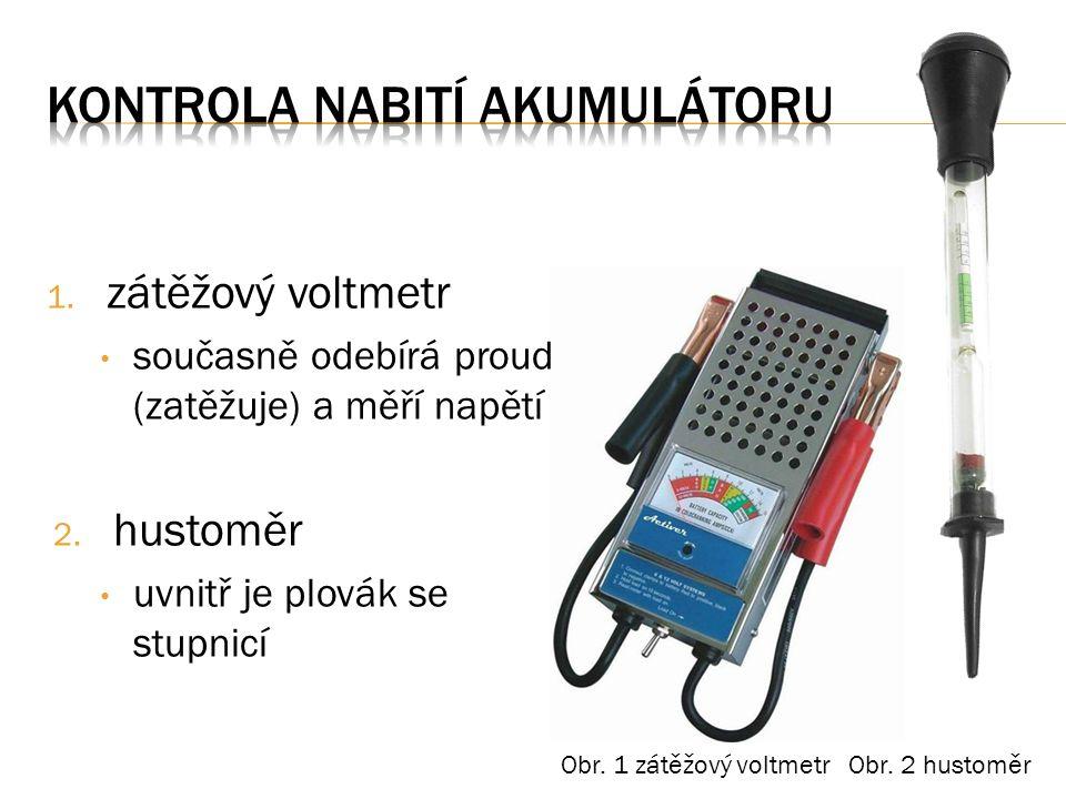 1. zátěžový voltmetr současně odebírá proud (zatěžuje) a měří napětí 2.