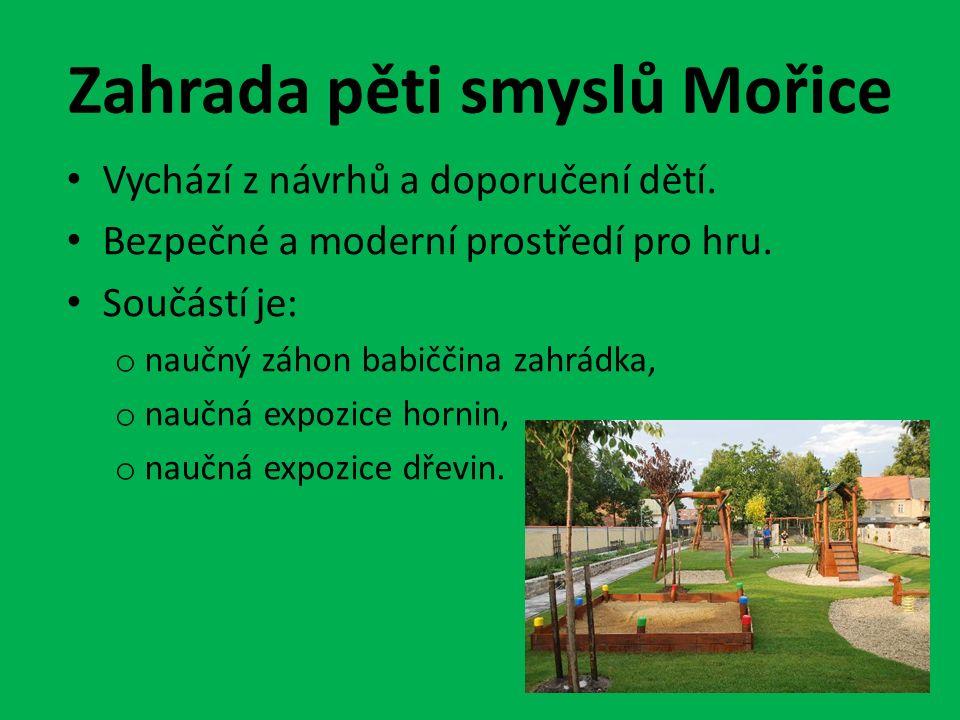 Zahrada pěti smyslů Mořice Vychází z návrhů a doporučení dětí.