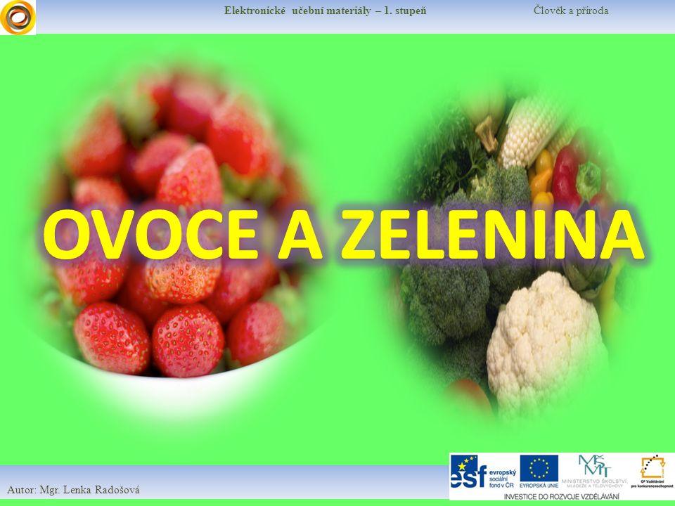 Elektronické učební materiály – 1. stupeň Člověk a příroda Autor: Mgr. Lenka Radošová